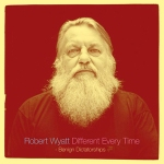 robertwyatt_different_everytime_2